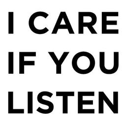 I Care If You Listen